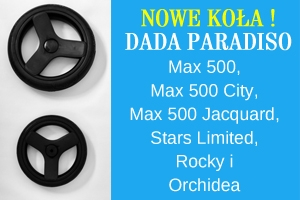UWAGA! Nowe koła DADA PARADISO: w modelach Max 500, Max 500 City, Max 500 Jacquard, Stars Limited,